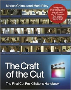 The Craft of the Cut: The Final Cut Pro X Editor's Handbook, 2/e (Paperback)-cover