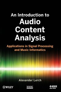 An Introduction to Audio Content Analysis: Applications in Signal Processing and Music Informatics-cover