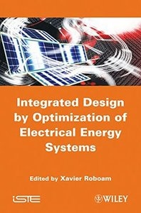 Integrated Design by Optimization of Electrical Energy Systems (Hardcover)-cover