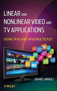 Linear and Non-Linear Video and TV Applications: Using IPv6 and IPv6 Multicast (Hardcover)-cover