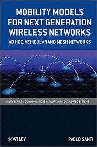 Mobility Models for Next Generation Wireless Networks: Ad Hoc, Vehicular and Mesh Networks (Hardcover)-cover