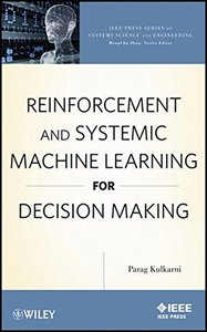 Reinforcement and Systemic Machine Learning for Decision Making (Hardcover)-cover