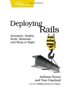 Deploying Rails: Automate, Deploy, Scale, Maintain, and Sleep at Night (Paperback)-cover