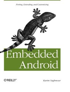 Embedded Android: Porting, Extending, and Customizing (Paperback)-cover