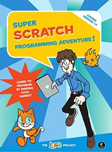Super Scratch Programming Adventure!: Learn to Program By Making Cool Games (Paperback)-cover