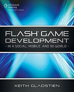 Flash Game Development: In a Social, Mobile and 3D World (Paperback)-cover