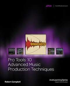 Pro Tools 10 Advanced Music Production Techniques (Paperback)-cover
