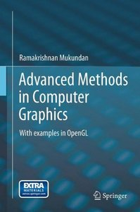 Advanced Methods in Computer Graphics: With examples in OpenGL (Hardcover)