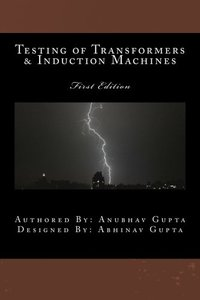 Testing of Transformers & Induction Machines (Paperback)