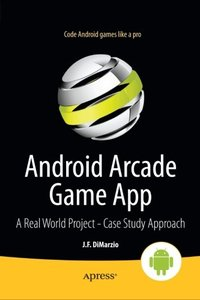 Android Arcade Game App: A Real World Project - Case Study Approach (Paperback)-cover