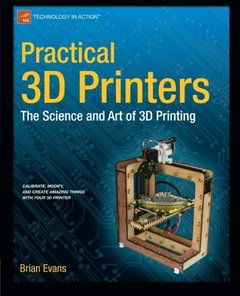 Practical 3D Printers: The Science and Art of 3D Printing (Paperback)-cover