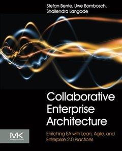 Collaborative Enterprise Architecture: Enriching EA with Lean, Agile, and Enterprise 2.0 practices (Paperback)-cover
