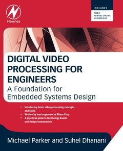 Digital Video Processing for Engineers: A Foundation for Embedded Systems Design (Paperback)