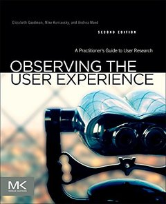 Observing the User Experience, 2/e : A Practitioner's Guide to User Research (Paperback)-cover