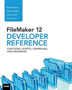 FileMaker 12 Developers Reference: Functions, Scripts, Commands, and Grammars (Paperback)-cover