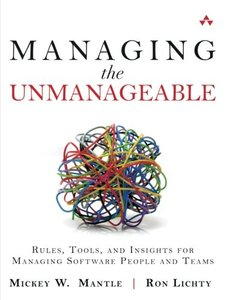 Managing the Unmanageable: Rules, Tools, and Insights for Managing Software People and Teams (Paperback)-cover