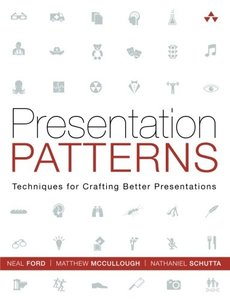 Presentation Patterns: Techniques for Crafting Better Presentations (Paperback)-cover