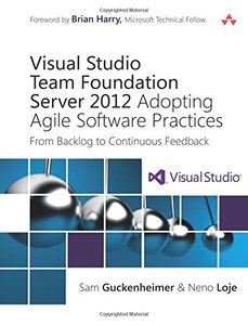 Visual Studio Team Foundation Server 2012: Adopting Agile Software Practices: From Backlog to Continuous Feedback, 3/e (Paperback)-cover