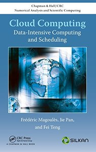 Cloud Computing: Data-Intensive Computing and Scheduling (Hardcover)