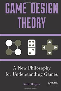 Game Design Theory: A New Philosophy for Understanding Games (Paperback)-cover