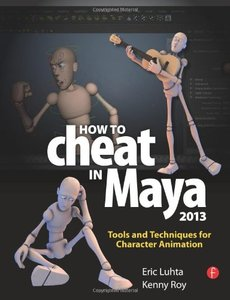 How to Cheat in Maya 2013: Tools and Techniques for Character Animation (Paperback)-cover