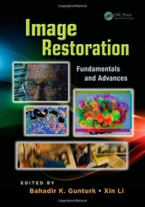 Image Restoration: Fundamentals and Advances (Hardcover)-cover
