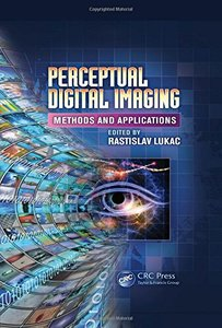 Perceptual Digital Imaging: Methods and Applications (Hardcover)-cover