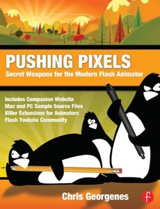 Pushing Pixels: Secret Weapons for the Modern Flash Animator (Paperback)-cover
