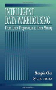Intelligent Data Warehousing: From Data Preparation to Data Mining (Hardcover)-cover