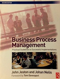 Business Process Management, 2/e : Practical Guidelines to Successful Implementations (Paperback)