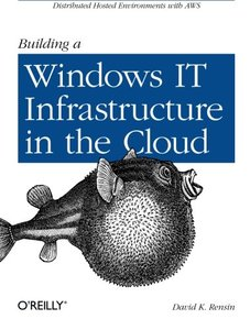 Building a Windows IT Infrastructure in the Cloud: Distributed Hosted Environments with AWS (Paperback)-cover