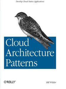 Cloud Architecture Patterns: Using Microsoft Azure (Paperback)-cover