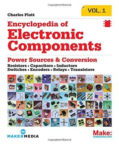 Encyclopedia of Electronic Components Volume 1: Resistors, Capacitors, Inductors, Switches, Encoders, Relays, Transistors (Paperback)