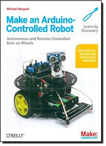 Make an Arduino-Controlled Robot (Paperback)-cover