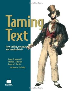 Taming Text: How to Find, Organize, and Manipulate It (Paperback)-cover