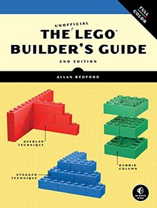 The Unofficial LEGO Builder's Guide, 2/e (Paperback)