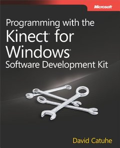 Programming with the Kinect for Windows Software Development Kit: Add gesture and posture recognition to your applications (Paperback)-cover