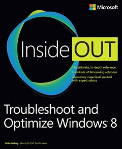 Troubleshoot and Optimize Windows 8 Inside Out: The ultimate, in-depth troubleshooting and optimizing reference (Paperback)-cover