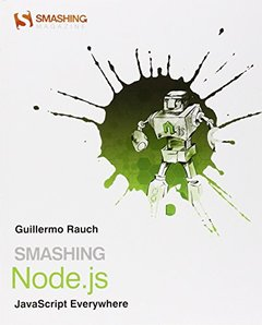 Smashing Node.js: JavaScript Everywhere, 2/e (Paperback)-cover