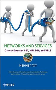 Networks and Services: Carrier Ethernet, PBT, MPLS-TP, and VPLS (Hardcover)-cover