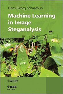 Machine Learning in Image Steganalysis (Hardcover)-cover