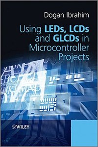 Using LEDs, LCDs and GLCDs in Microcontroller Projects (Hardcover)-cover