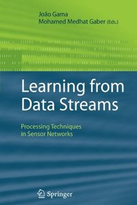 Learning from Data Streams: Processing Techniques in Sensor Networks (Paperback)