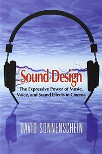 Sound Design: The Expressive Power of Music, Voice and Sound Effects in Cinema (Paperback)-cover