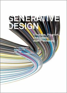 Generative Design: Visualize, Program, and Create with Processing (Hardcover)-cover