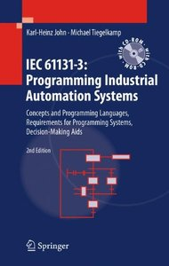 IEC 61131-3: Programming Industrial Automation Systems: Concepts and Programming Languages, Requirements for Programming Systems, Decision-Making Aids, 2/e (Hardcover)-cover