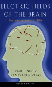 Electric Fields of the Brain: The Neurophysics of EEG, 2/e (Hardcover)-cover
