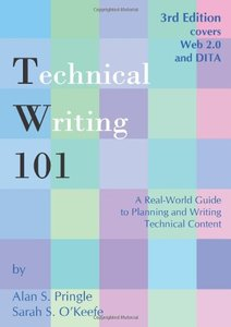 Technical Writing 101: A Real-World Guide to Planning and Writing Technical Content, 3/e (Paperback)-cover