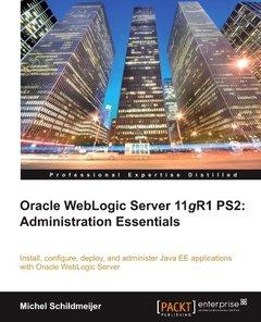 Oracle Weblogic Server 11gR1 PS2: Administration Essentials-cover