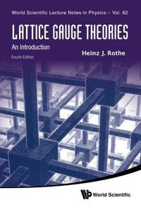 Lattice Gauge Theories: An Introduction, 4/e (Paperback)-cover